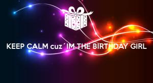 keep-calm-cuz-im-the-birthday-girl-4