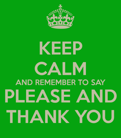 keep-calm-and-remember-to-say-please-and-thank-you-2