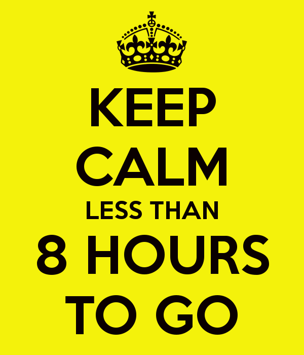 keep-calm-less-than-8-hours-to-go-1