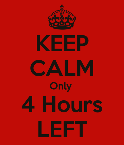 keep-calm-only-4-hours-left-1